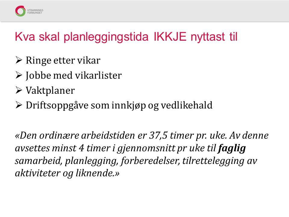 Arbeidet fram mot neste forhandling 1.Kalle inn til medlemsmøte: Korleis blir SFS 2201 praktisert i barnehagane.