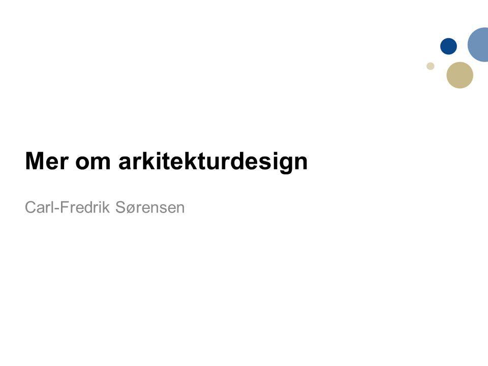 Mer om arkitekturdesign Carl-Fredrik Sørensen