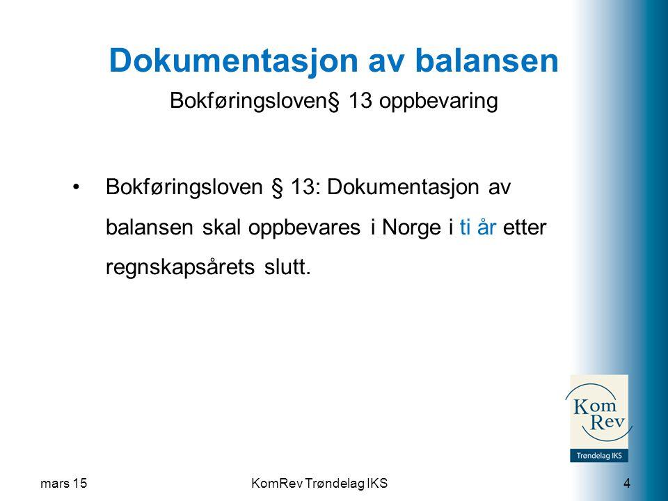 KomRev Trøndelag IKS mars 154 Bokføringsloven § 13: Dokumentasjon av balansen skal oppbevares i Norge i ti år etter regnskapsårets slutt.