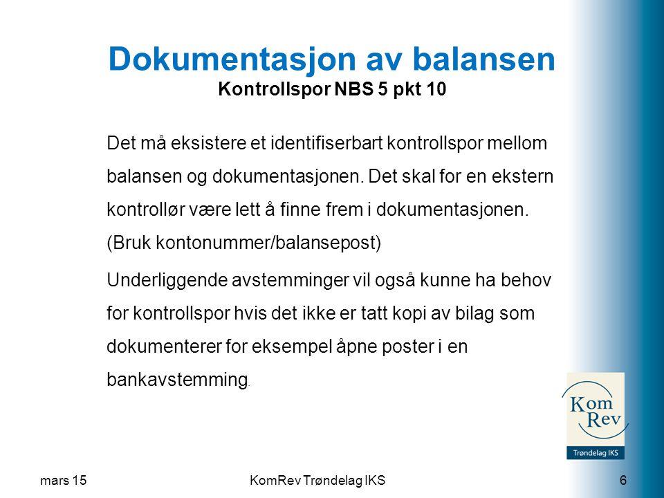KomRev Trøndelag IKS Dokumentasjon av balansen Kontrollspor NBS 5 pkt 10 Det må eksistere et identifiserbart kontrollspor mellom balansen og dokumentasjonen.