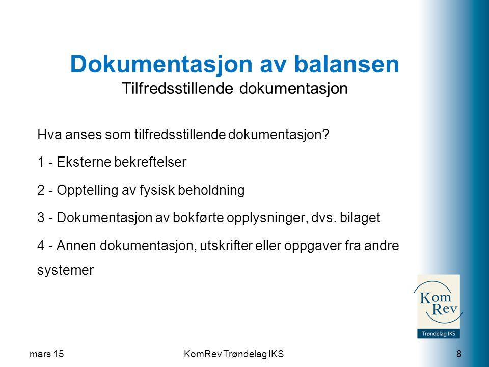 KomRev Trøndelag IKS Dokumentasjon av balansen Tilfredsstillende dokumentasjon Hva anses som tilfredsstillende dokumentasjon.
