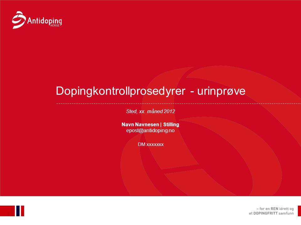 Dopingkontrollprosedyrer - urinprøve Sted, xx.