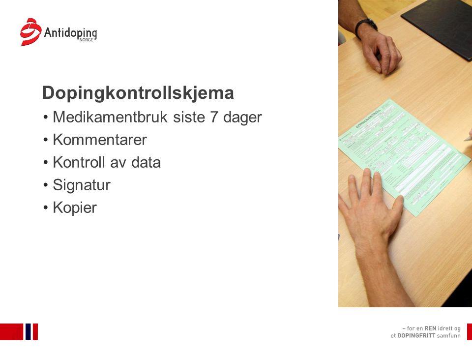 Dopingkontrollskjema Medikamentbruk siste 7 dager Kommentarer Kontroll av data Signatur Kopier