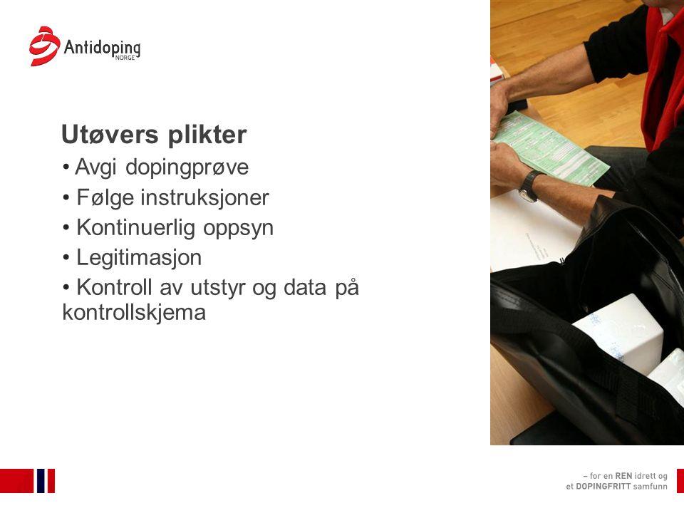 Utøvers plikter Avgi dopingprøve Følge instruksjoner Kontinuerlig oppsyn Legitimasjon Kontroll av utstyr og data på kontrollskjema