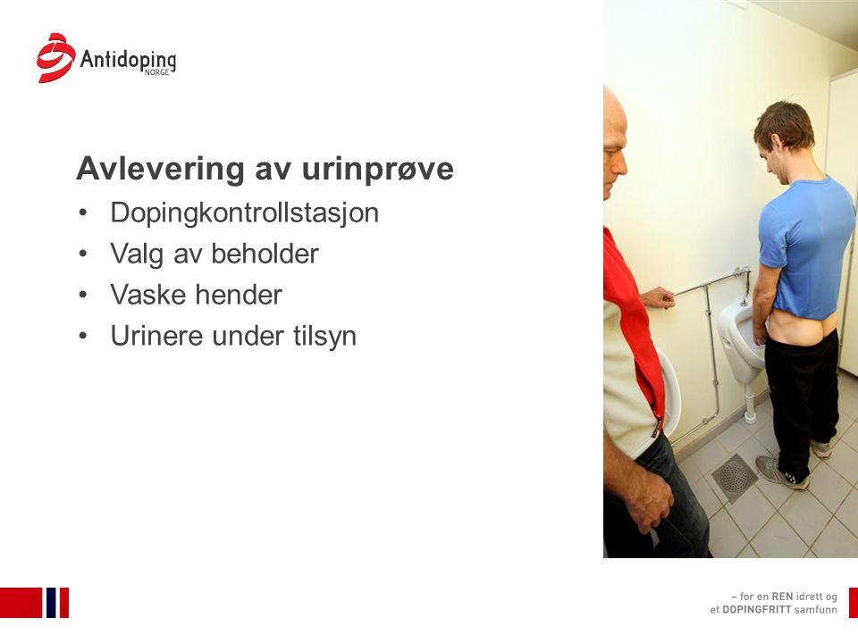 Avlevering av urinprøve Dopingkontrollstasjon Valg av beholder Vaske hender Urinere under tilsyn
