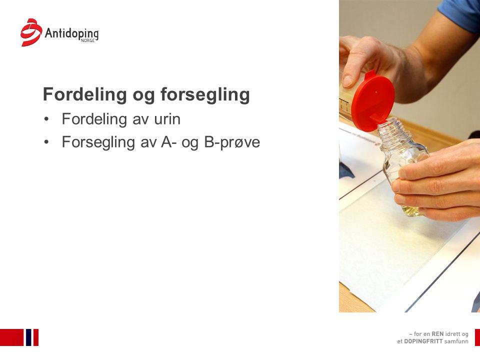 Fordeling og forsegling Fordeling av urin Forsegling av A- og B-prøve