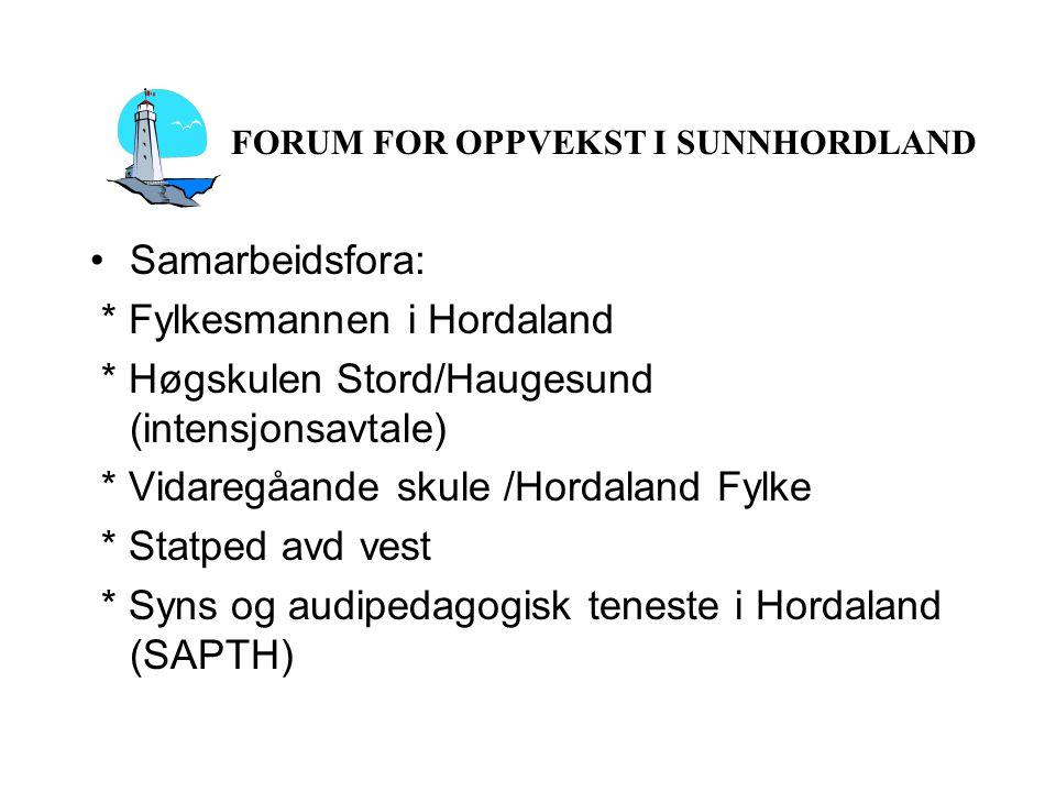 Samarbeidsfora: * Fylkesmannen i Hordaland * Høgskulen Stord/Haugesund (intensjonsavtale) * Vidaregåande skule /Hordaland Fylke * Statped avd vest * S