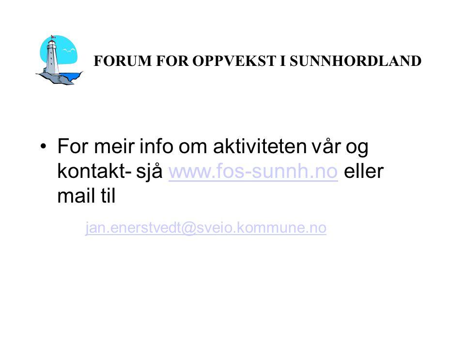 For meir info om aktiviteten vår og kontakt- sjå www.fos-sunnh.no eller mail tilwww.fos-sunnh.no jan.enerstvedt@sveio.kommune.no