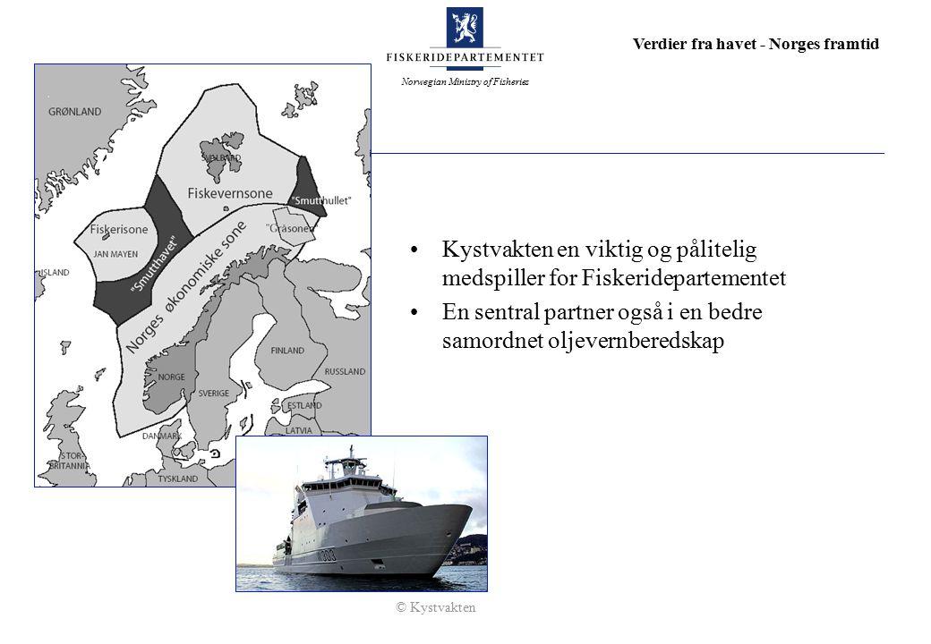 Norwegian Ministry of Fisheries Verdier fra havet - Norges framtid Avslutning Kystvakten en viktig og pålitelig medspiller for Fiskeridepartementet En