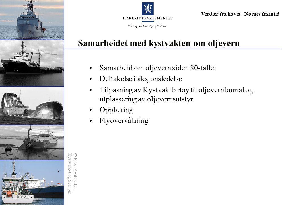 Norwegian Ministry of Fisheries Verdier fra havet - Norges framtid Samarbeidet med kystvakten om oljevern Samarbeid om oljevern siden 80-tallet Deltak