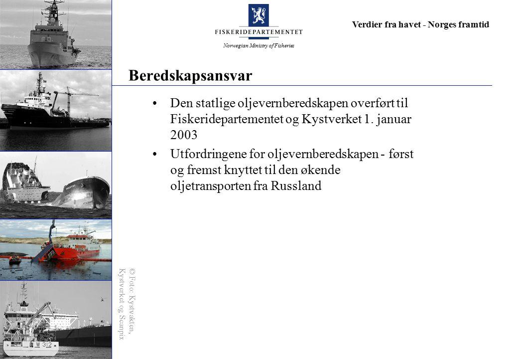 Norwegian Ministry of Fisheries Verdier fra havet - Norges framtid Beredskapsansvar Den statlige oljevernberedskapen overført til Fiskeridepartementet
