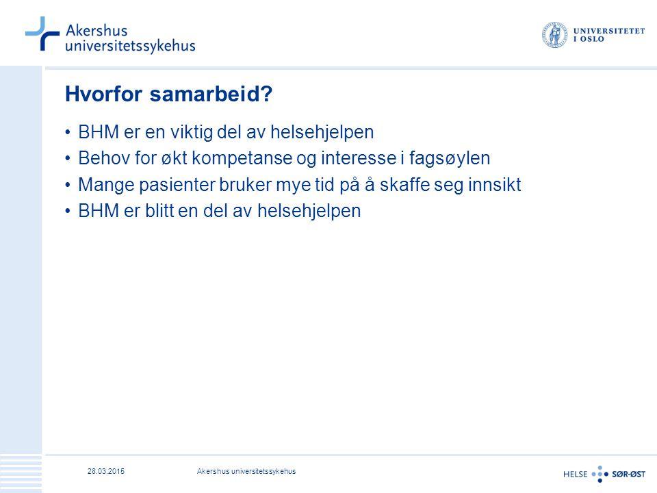 28.03.2015Akershus universitetssykehus Hvorfor samarbeid.