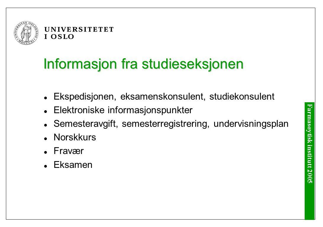 Farmasøytisk institutt 2005 Ekspedisjonen 9.00 – 14.00 (15.00 fra 15.