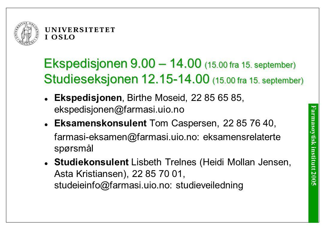 Farmasøytisk institutt 2005 Elektroniske informasjonspunkter www.farmasi.uio.no, For deg som studerer farmasi er obligatorisk emnets semesterside, obligatorisk e-post, obligatorisk Terminalstuer