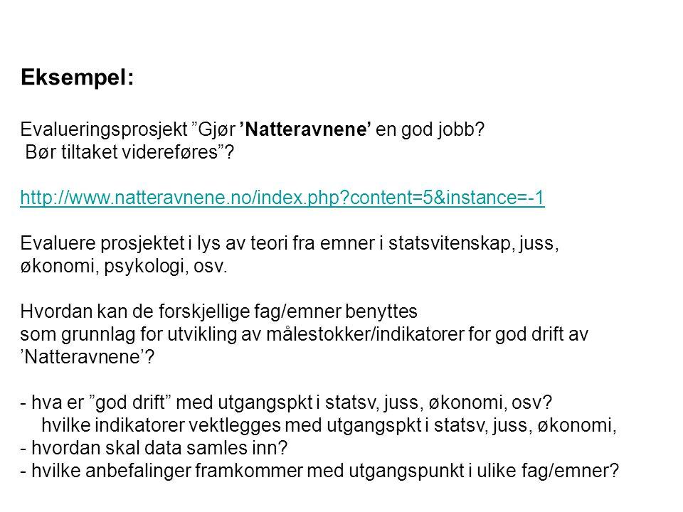 Eksempel: Evalueringsprosjekt Gjør 'Natteravnene' en god jobb.