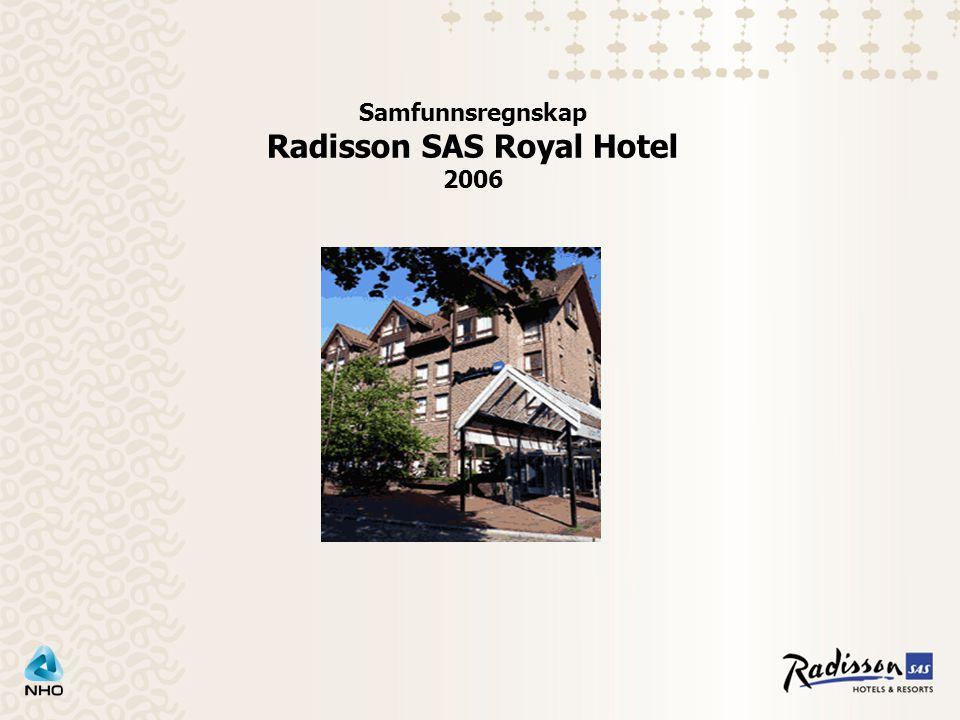Samfunnsregnskap Radisson SAS Royal Hotel 2006
