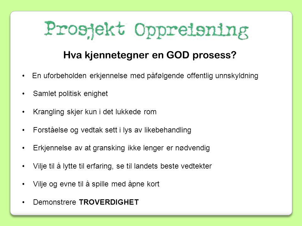 Hva kjennetegner en GOD prosess.