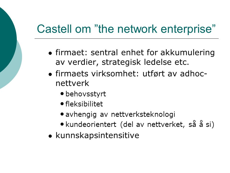 Castell om the network enterprise firmaet: sentral enhet for akkumulering av verdier, strategisk ledelse etc.