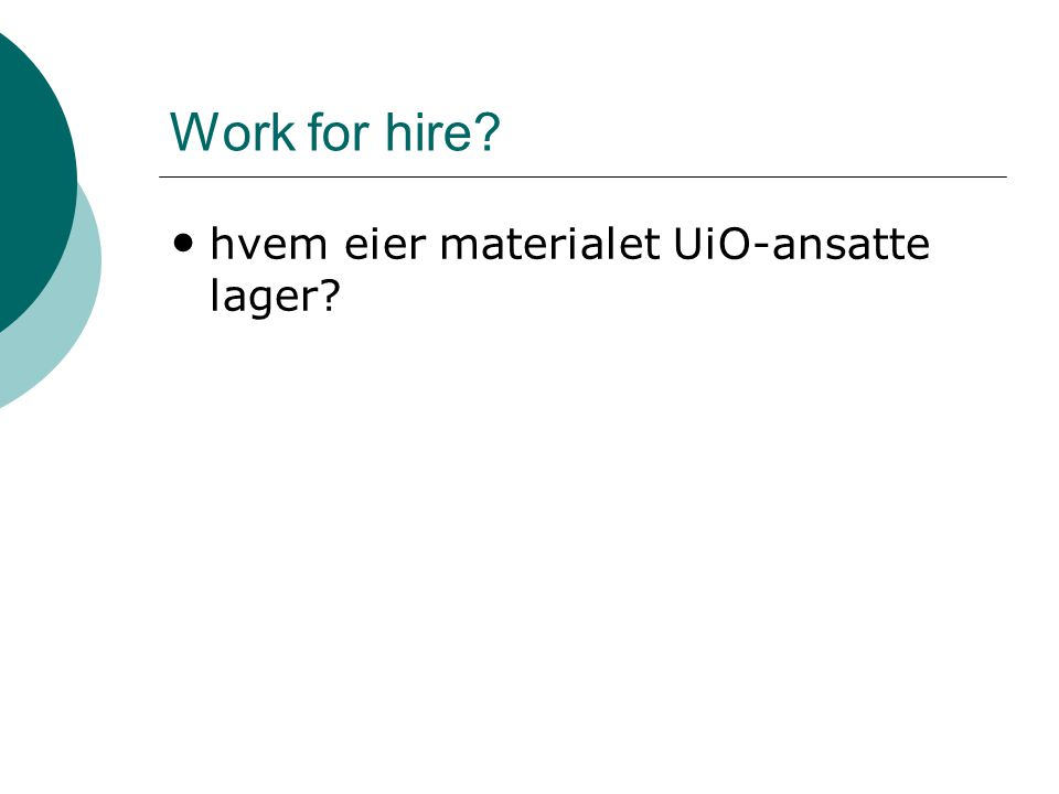 Work for hire hvem eier materialet UiO-ansatte lager
