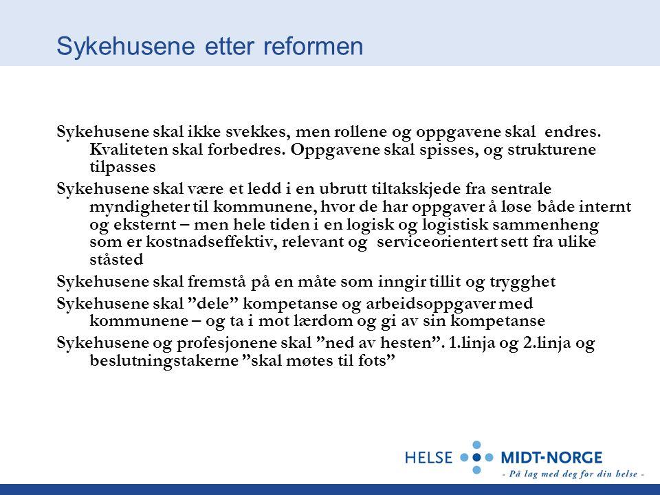 Sykehusene etter reformen Sykehusene skal ikke svekkes, men rollene og oppgavene skal endres.