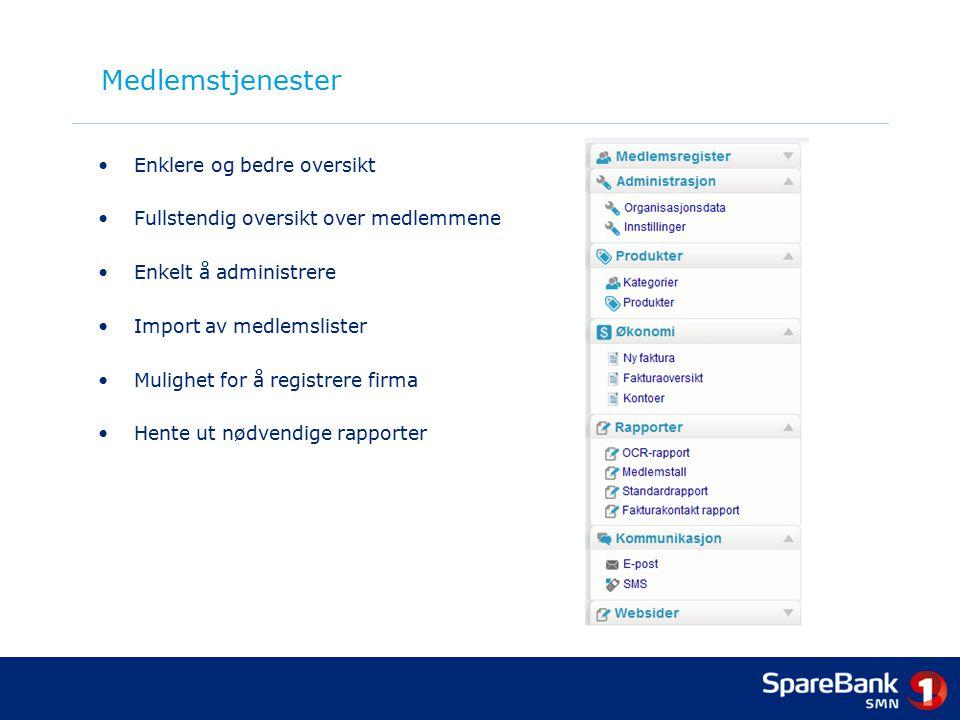 Medlemstjenester Enklere og bedre oversikt Fullstendig oversikt over medlemmene Enkelt å administrere Import av medlemslister Mulighet for å registrer