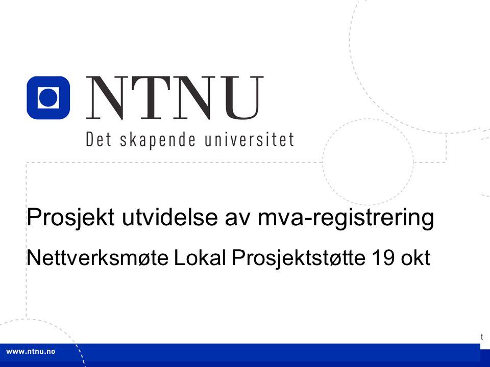 1 Prosjekt utvidelse av mva-registrering Nettverksmøte Lokal Prosjektstøtte 19 okt