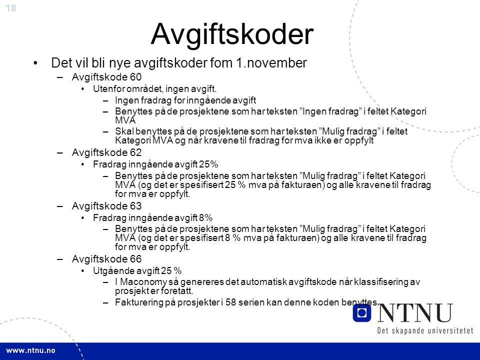 18 Avgiftskoder Det vil bli nye avgiftskoder fom 1.november –Avgiftskode 60 Utenfor området, ingen avgift.
