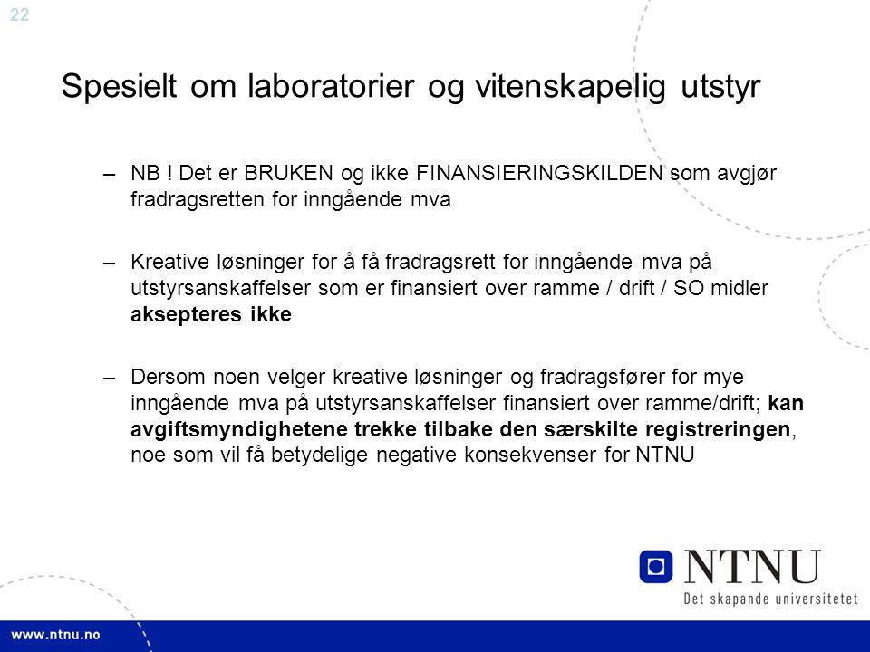 22 Spesielt om laboratorier og vitenskapelig utstyr –NB .