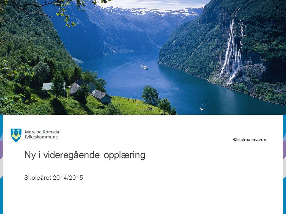 -Ein tydeleg medspelar Ny i videregående opplæring Skoleåret 2014/2015