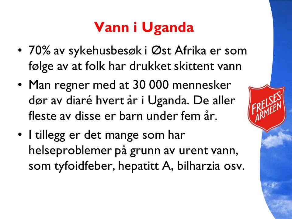 Vann i Uganda 70% av sykehusbesøk i Øst Afrika er som følge av at folk har drukket skittent vann Man regner med at 30 000 mennesker dør av diaré hvert år i Uganda.