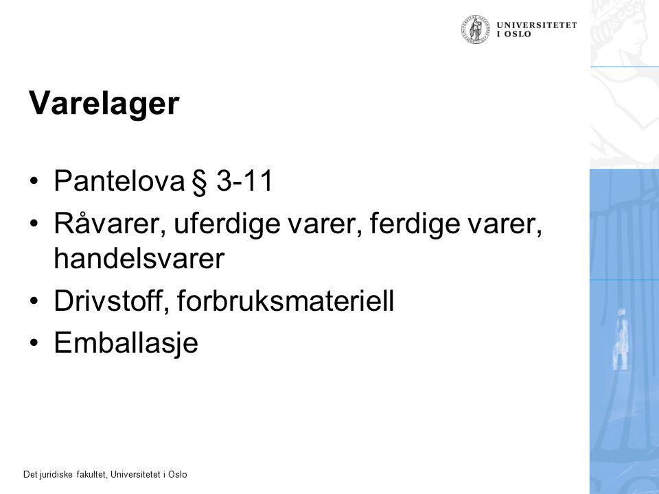 Det juridiske fakultet, Universitetet i Oslo Varelager Pantelova § 3-11 Råvarer, uferdige varer, ferdige varer, handelsvarer Drivstoff, forbruksmateri