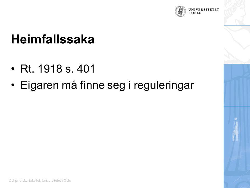 Det juridiske fakultet, Universitetet i Oslo Heimfallssaka Rt.
