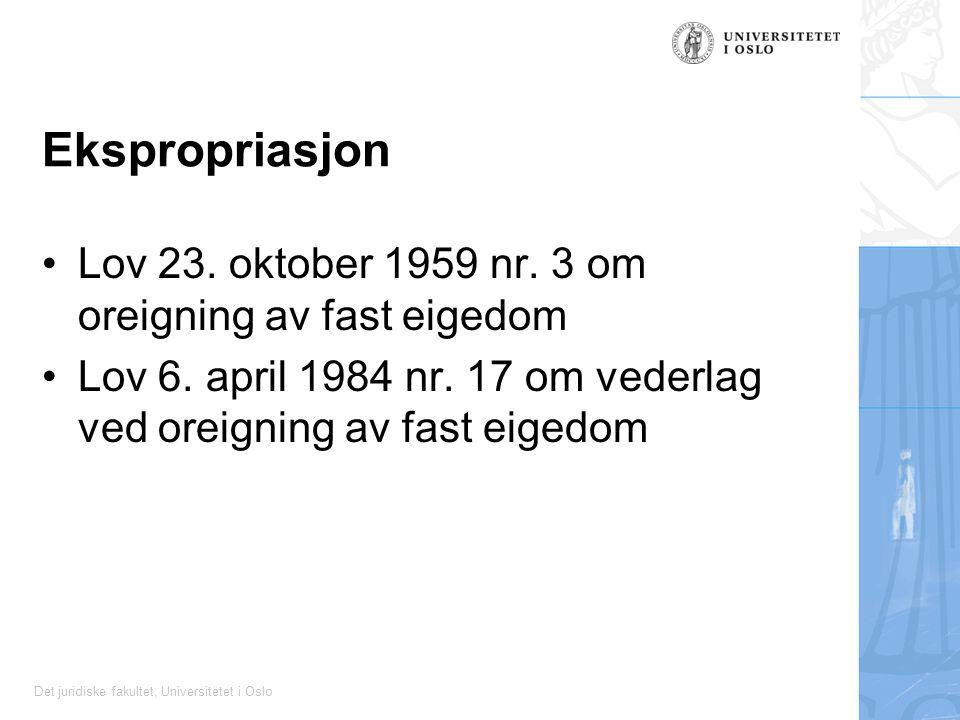 Det juridiske fakultet, Universitetet i Oslo Ekspropriasjon Lov 23.
