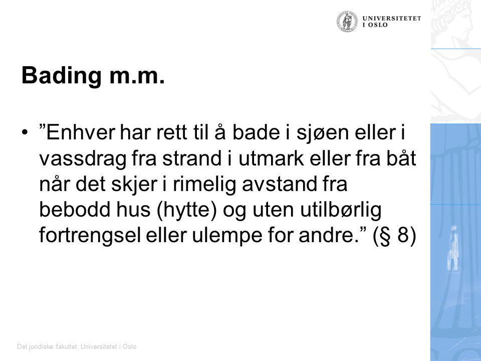 Det juridiske fakultet, Universitetet i Oslo Bading m.m.