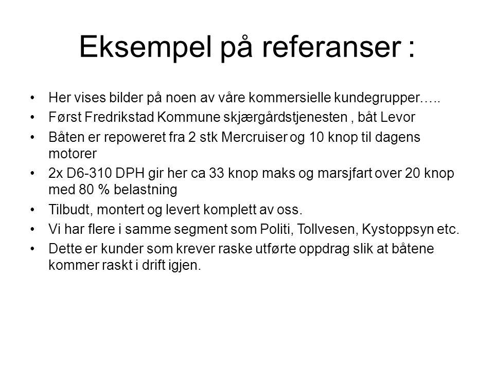 Eksempel på referanser : Her vises bilder på noen av våre kommersielle kundegrupper….. Først Fredrikstad Kommune skjærgårdstjenesten, båt Levor Båten