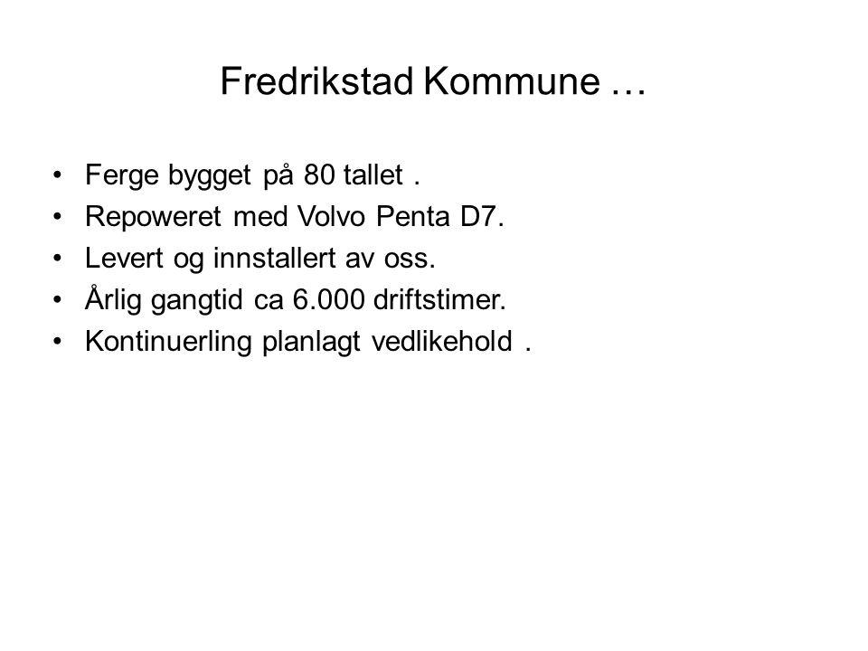 Fredrikstad Kommune … Ferge bygget på 80 tallet. Repoweret med Volvo Penta D7. Levert og innstallert av oss. Årlig gangtid ca 6.000 driftstimer. Konti