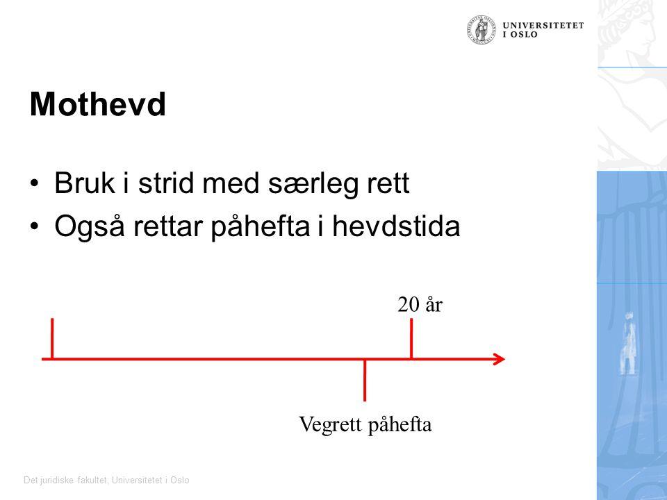 Det juridiske fakultet, Universitetet i Oslo Mothevd Bruk i strid med særleg rett Også rettar påhefta i hevdstida Vegrett påhefta 20 år