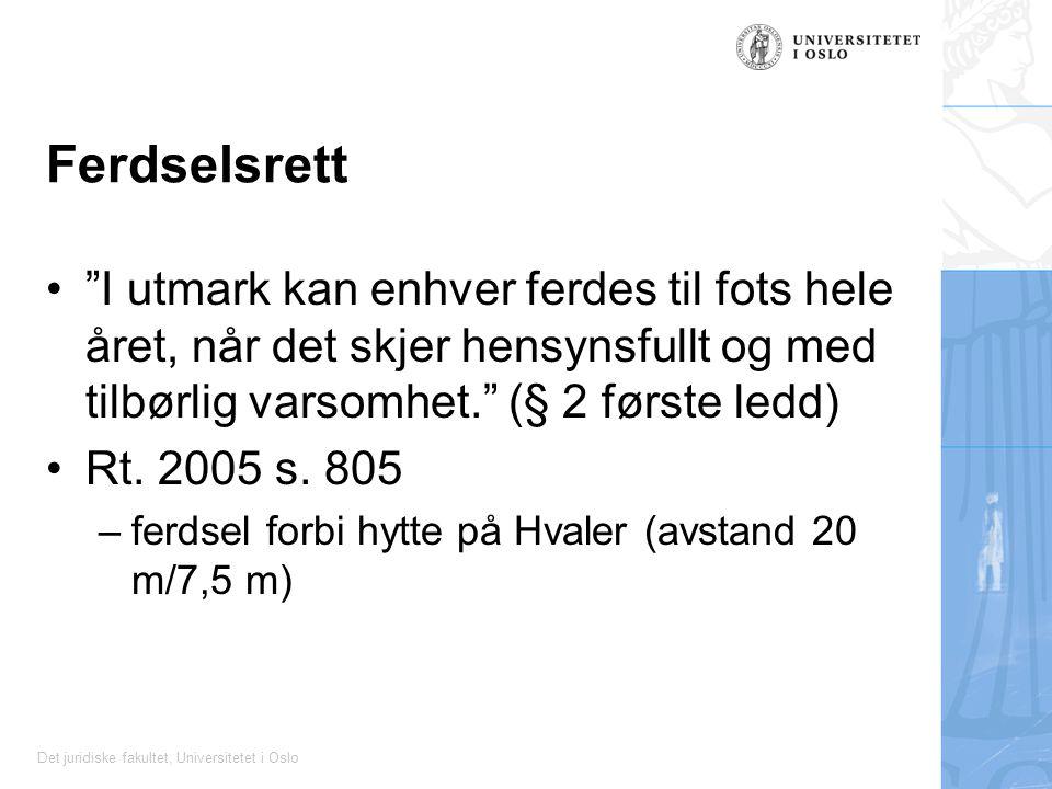 """Det juridiske fakultet, Universitetet i Oslo Ferdselsrett """"I utmark kan enhver ferdes til fots hele året, når det skjer hensynsfullt og med tilbørlig"""