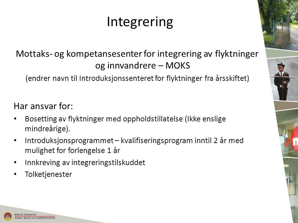Mottaks- og kompetansesenter for integrering av flyktninger og innvandrere – MOKS (endrer navn til Introduksjonssenteret for flyktninger fra årsskifte