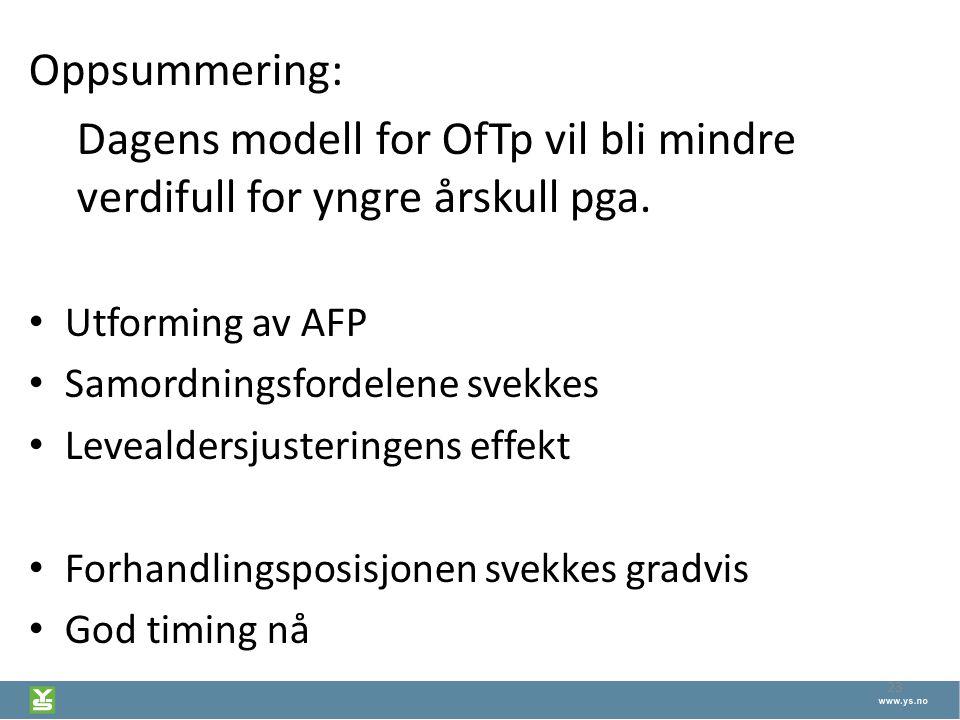 23 Oppsummering: Dagens modell for OfTp vil bli mindre verdifull for yngre årskull pga. Utforming av AFP Samordningsfordelene svekkes Levealdersjuster