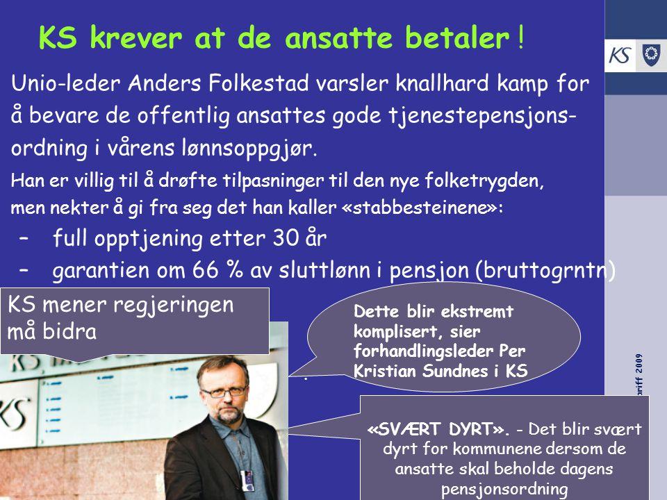 KS Forhandling -Tariff 2009 KS krever at de ansatte betaler .
