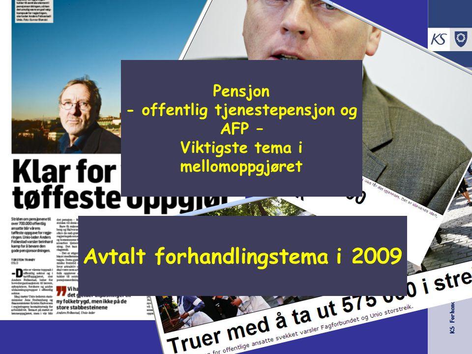 KS Forhandling -Tariff 2009 Hovedoppgjøret 2010 HTA Mange utvalg Økonomi –Pensjon ?.