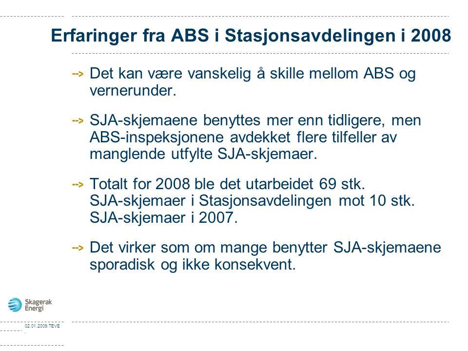 02.01.2009.TEVE. Erfaringer fra ABS i Stasjonsavdelingen i 2008 Det kan være vanskelig å skille mellom ABS og vernerunder. SJA-skjemaene benyttes mer