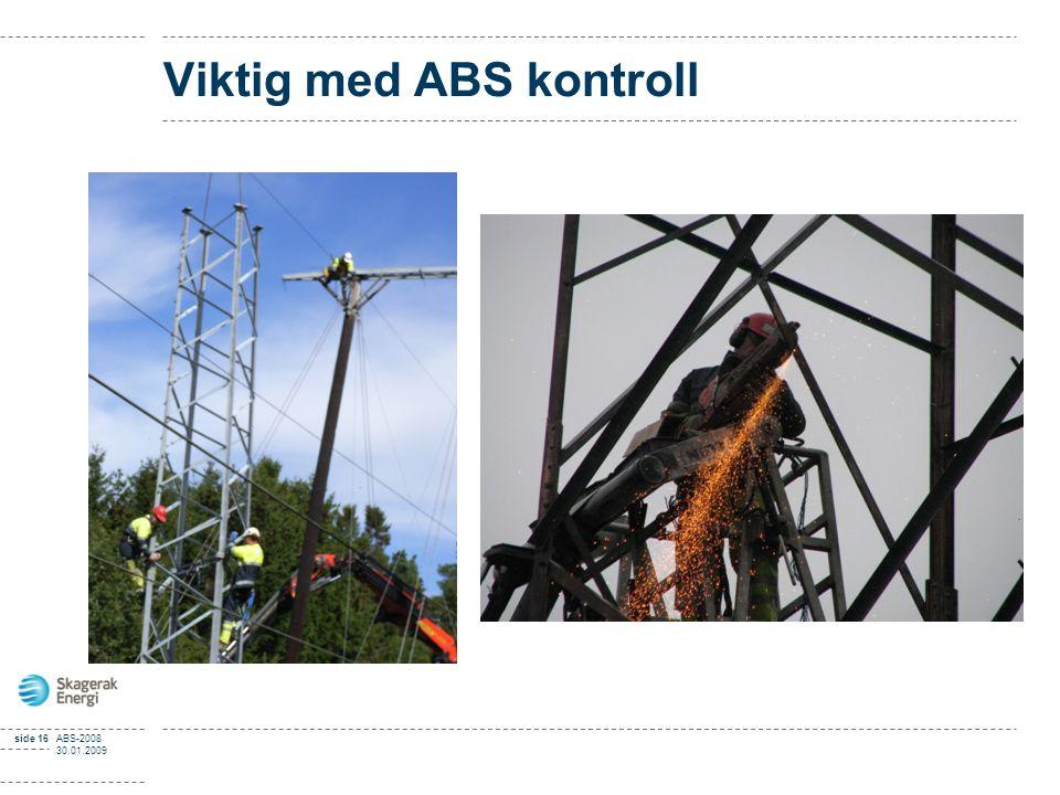 side 16ABS-2008 30.01.2009 Viktig med ABS kontroll