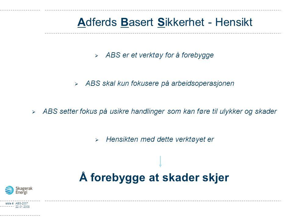 side 15ABS-2008 30.01.2009 Videre fremdrift Forbedre ABS standard utfyllingsskjema.