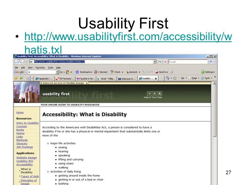 Kirsten Ribu Samfunnsinformatikk 2008 27 Usability First http://www.usabilityfirst.com/accessibility/w hatis.txlhttp://www.usabilityfirst.com/accessibility/w hatis.txl