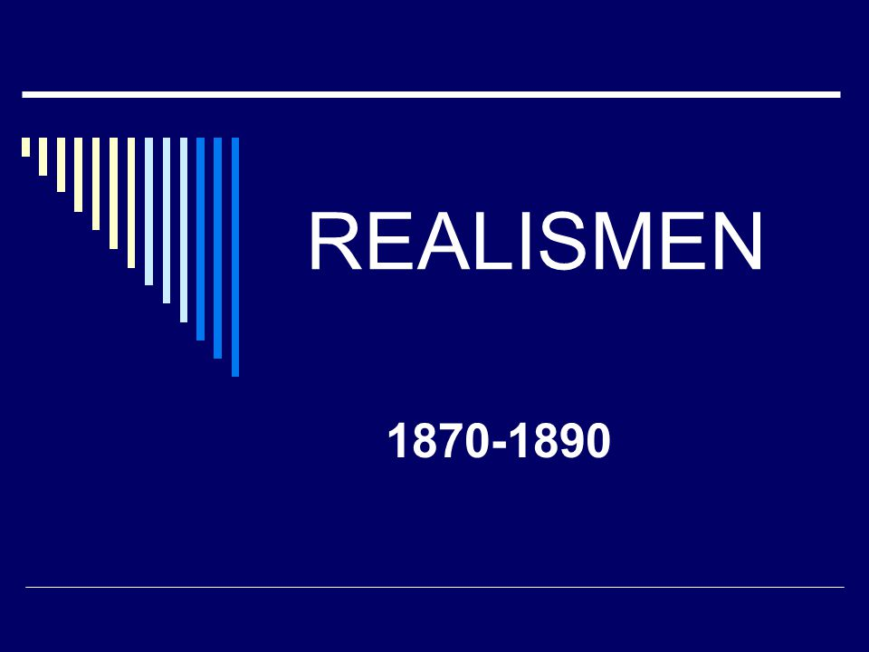 REALISMEN  Industrialiseringen hadde startet ute i Europa.
