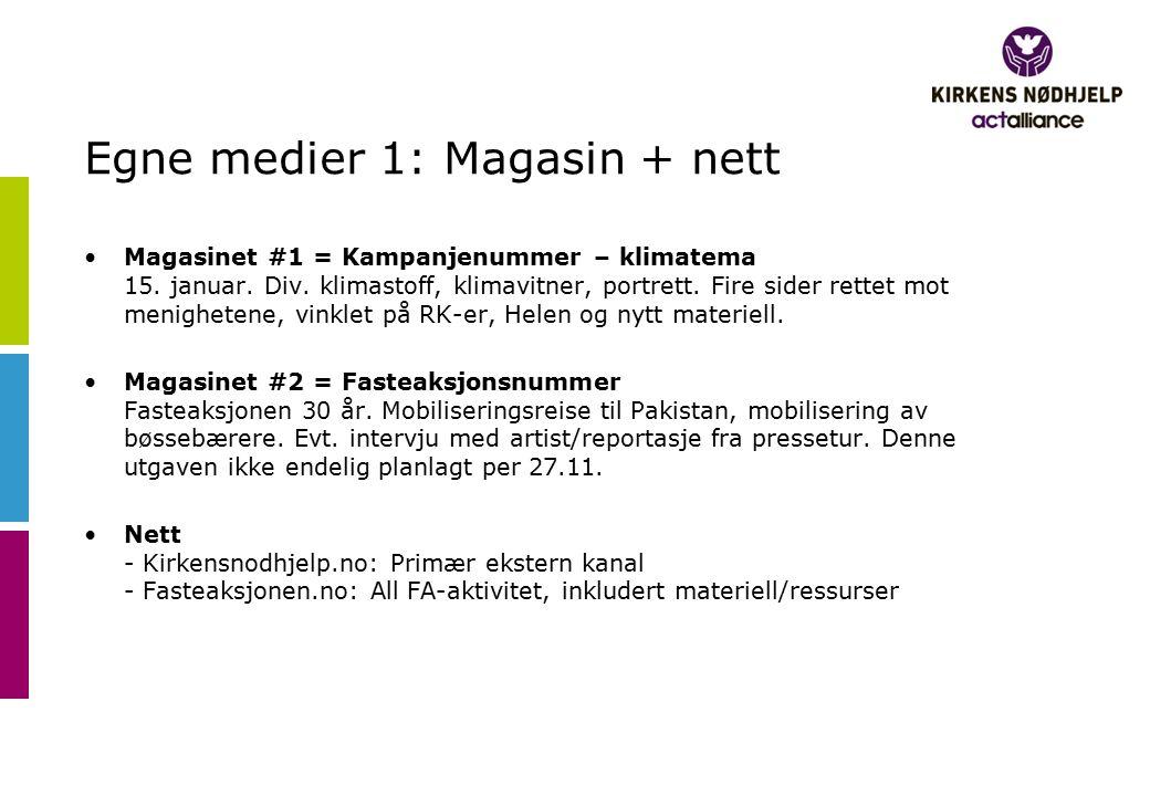 Egne medier 1: Magasin + nett Magasinet #1 = Kampanjenummer – klimatema 15. januar. Div. klimastoff, klimavitner, portrett. Fire sider rettet mot meni