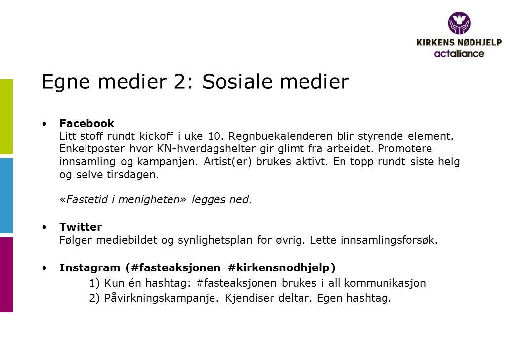 Egne medier 2: Sosiale medier Facebook Litt stoff rundt kickoff i uke 10. Regnbuekalenderen blir styrende element. Enkeltposter hvor KN-hverdagshelter