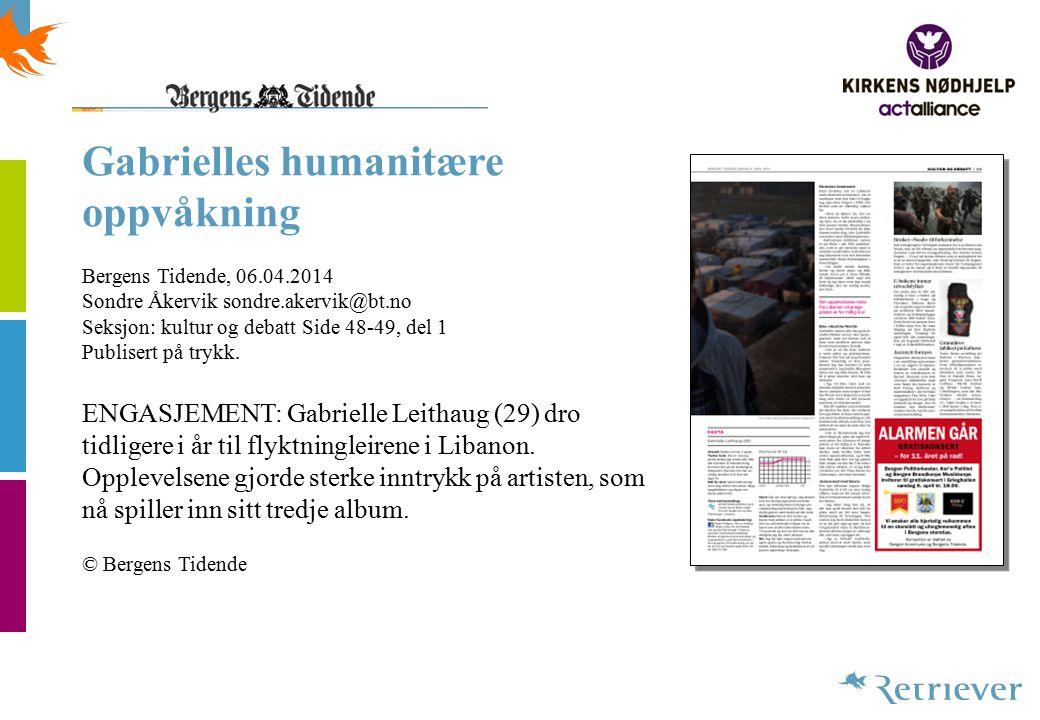 Gabrielles humanitære oppvåkning Bergens Tidende, 06.04.2014 Sondre Åkervik sondre.akervik@bt.no Seksjon: kultur og debatt Side 48-49, del 1 Publisert